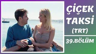 Çiçek Taksi | 39. Bölüm (TRT Bölümleri)