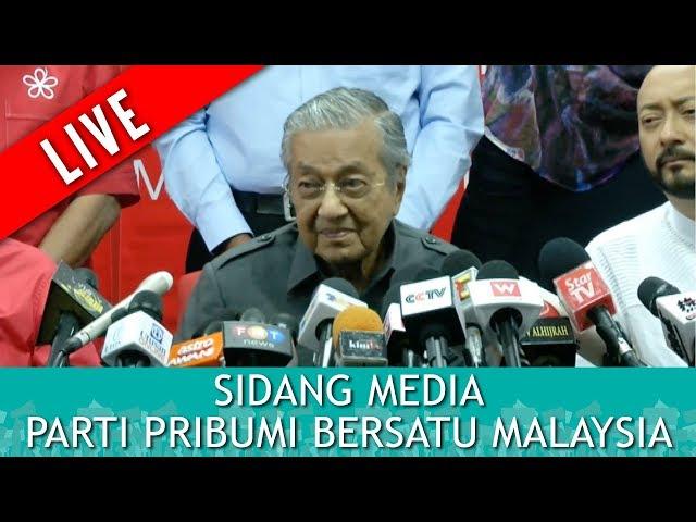 FULL: Sidang Media Parti Pribumi Bersatu Malaysia | Isnin 28 Mei 2018