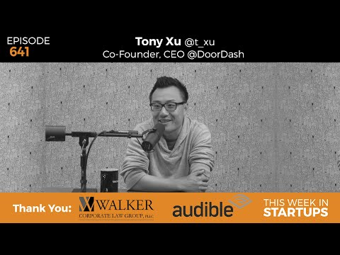 Tony Xu, DoorDash Cofounder/CEO, on building a thriving business in the difficult on-demand market