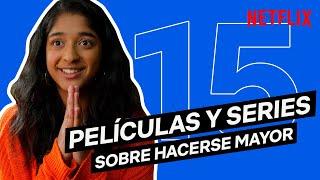 15 PELÍCULAS Y SERIES SOBRE HACERSE MAYOR   Netflix España