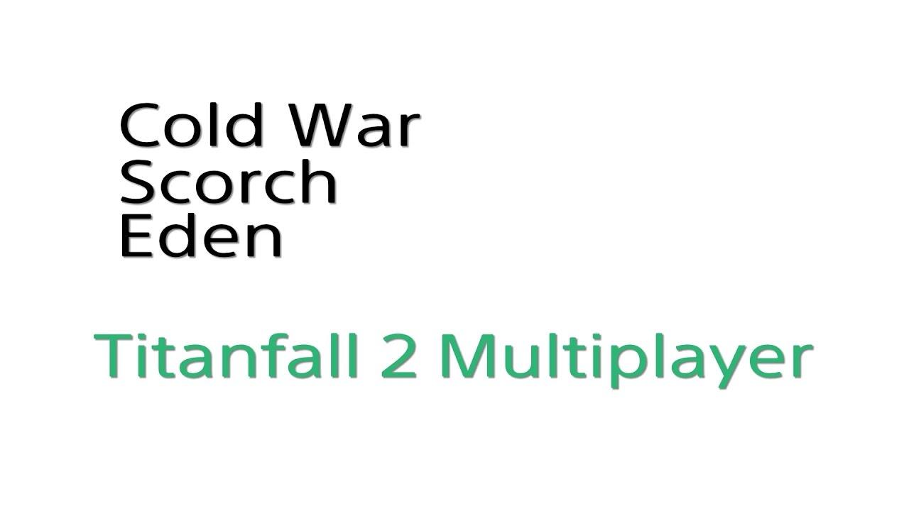 Titanfall 2: Cold War / Scorch / Eden / Attrition