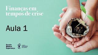 Aula 1 | Finanças em Tempos de Crise | Pr. Pedro Leal