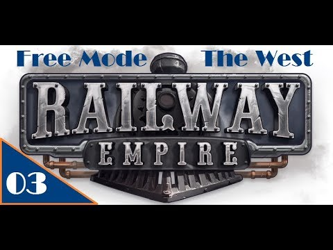 Railway Empire | Free Mode The West | EP03 California Bound