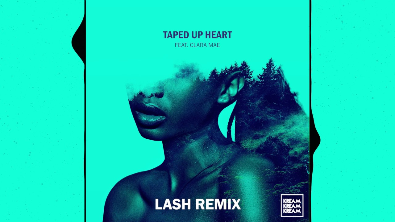 Download KREAM - Taped Up Heart (feat. Clara Mae) [Lash Remix]