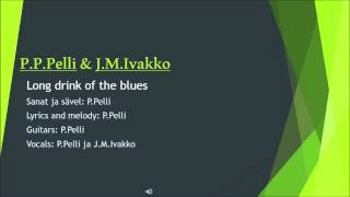 P.Pelli ja J.M.Ivakko -Long drink of the blues