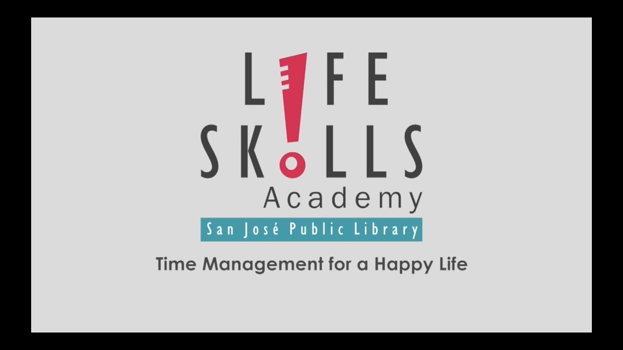 Life Skills Academy: Time Management for a Happy Life