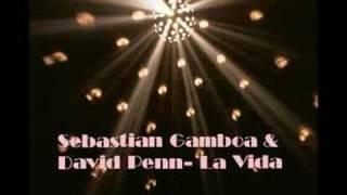 Sebastian Gamboa & David Penn - La Vida