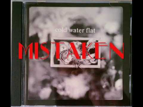 Cold Water Flat - Mistaken