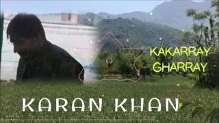 Karan Khan - Kakarray Gharray  - Aatrang