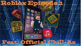 Escape the iPhone 7: Roblox-Episode 1 (feat Offical Chill-Ax)