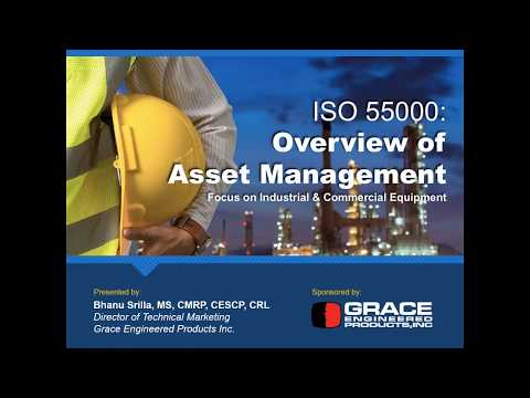 Webinar - ISO 55000: Overview of Asset Management with a focus on Industrial & Commercial Equipment
