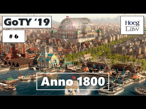 Hoeg Law Game of the Year Countdown 2019 : #6 - Anno 1800 |