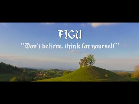 FIGU Documentary | Don't Believe, Think For Yourself (2019)