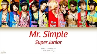Download Mp3 Super Junior  슈퍼주니어  – Mr. Simple  Color Coded Lyrics   Han/rom/eng