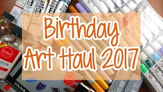 2017 BIRTHDAY ART SUPPLY HAUL ~ Kaatydid Art