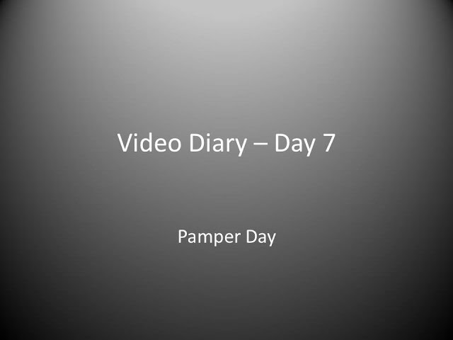 Day 7 : Pamper Day