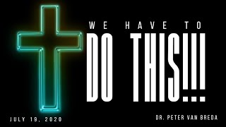 'Sunday Morning Live' 19 July 2020 - Peter van Breda - We Have to do This - 10:00 A.M. Service