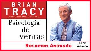 Cómo Ser un Mejor Vendedor - Psicología del Ventas de Brian Tracy - Resumen Animado - LibrosAnimados