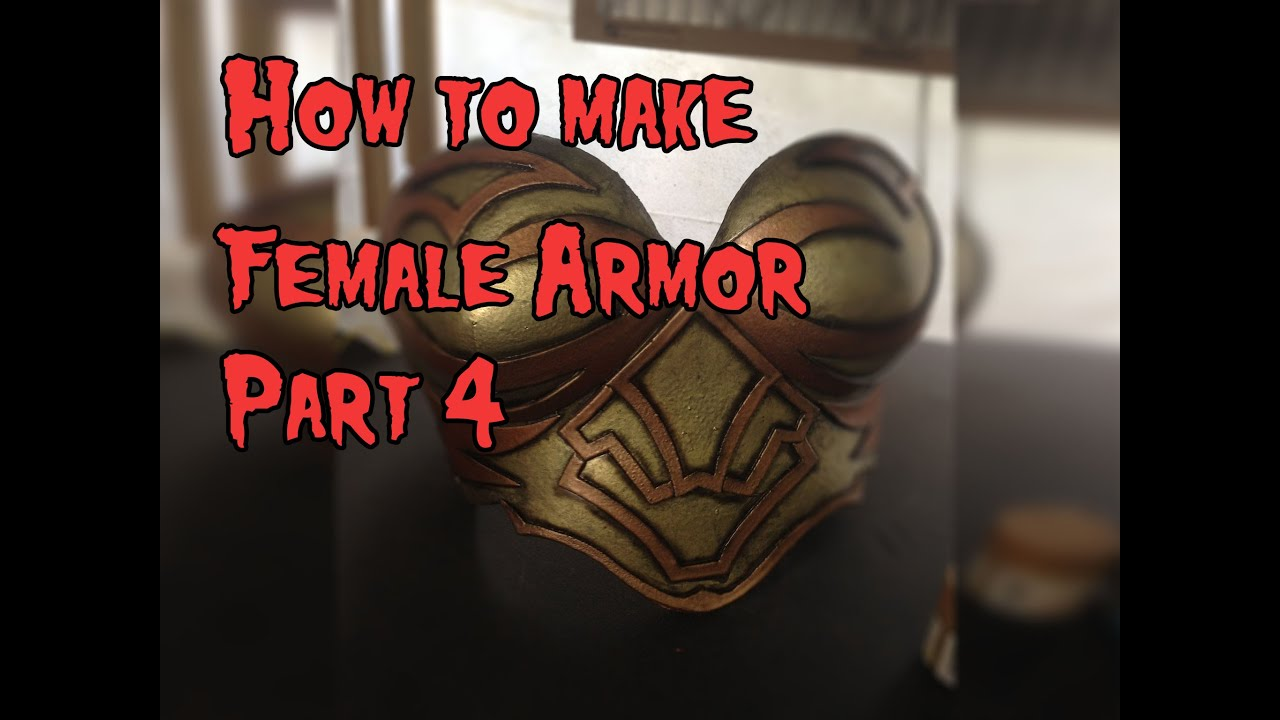How to Make Female Cosplay Armor, Tutorial Part 4 - YouTube