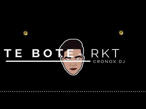 TE BOTE + PERREO RKT - CRONOX DJ