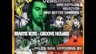 MILDS SAX - BEASTIE BOYS - GROOVE HOLMES BY DJ GLAZY
