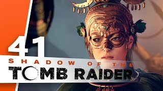 Shadow of the Tomb Raider [#41] - Oh, wir sind beliebt! - Let's Play