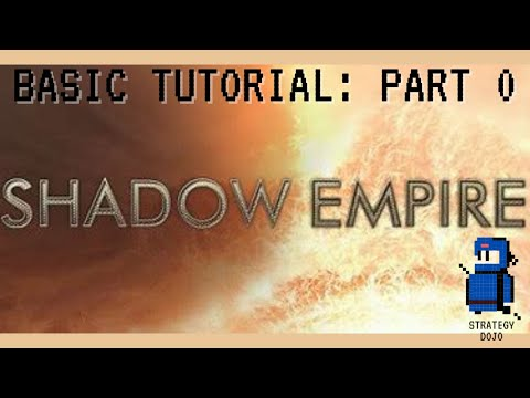 Shadow Empire - Basic Tutorial (Part 0 - Introduction to the Game) |