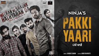 Pakki Yaari (Mitran Nu Shaunk Hathyaran Da) (Ninja) Mp3 Song Download