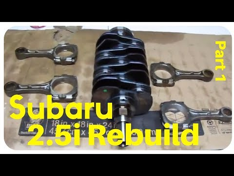 2007 Subaru Impreza 2.5i SOHC Rebuild - Part 1 - Crankshaft, Rods, and Bearings How To
