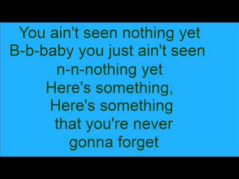 You Ain't Seen Nothing  Yet by Bachman-Turner Overdrive (Lyrics)