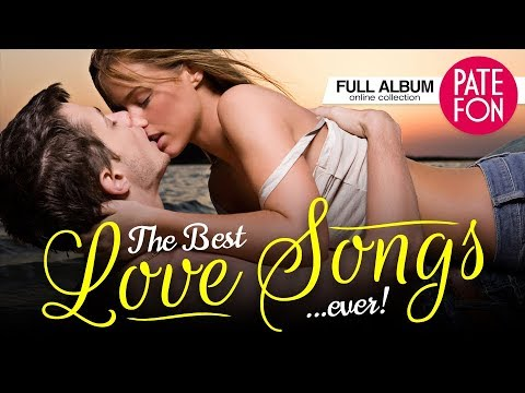 The Best Love Songs Ever! (Full album)