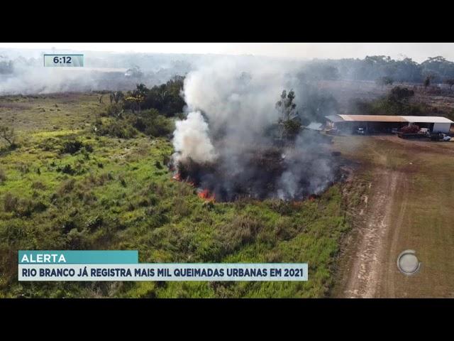 Alerta: Rio Branco já registra mais mil queimadas urbanas em 2021