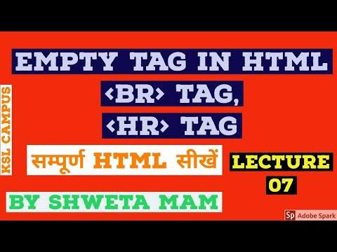 HTML 5 | Empty Tag| BR Tag In Html |HR Tag In Html| Lecture 07 By Shweta Mam #html5