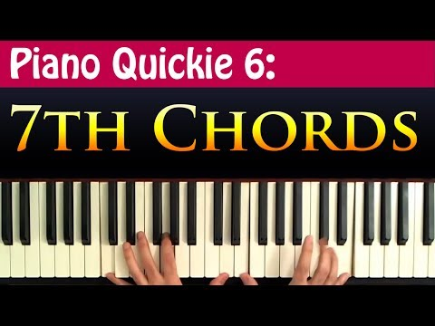 Piano Quickie 6: 7th Chords Explained