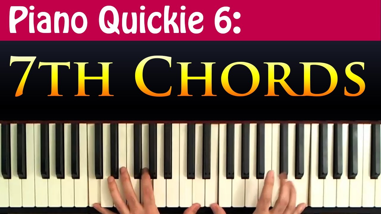 Piano quickie 6 7th chords explained youtube hexwebz Images