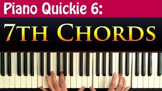 Piano Quickie 7th Chords Explained