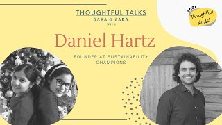 Thoughtful Talks by Sara and Zara with Daniel Hartz