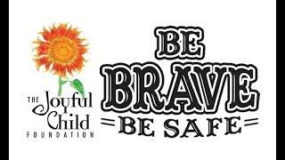 The Joyful Child's Be Brave - Be Safe Curriculum Intro - October 17, 2016