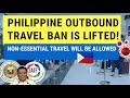 PHILIPPINE TRAVEL UPDATE: LIFTING OF TRAVEL RESTRICTIONS ON OUTBOUND TRAVEL (GREAT NEWS!)