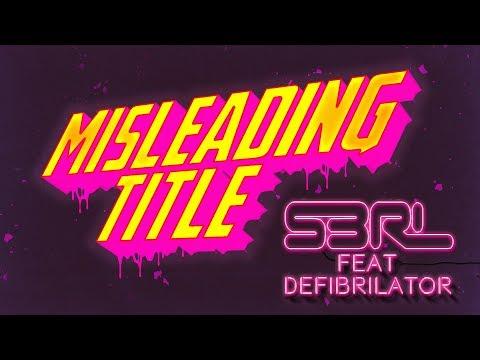 Misleading Title - S3RL Feat DEFI BRILATOR