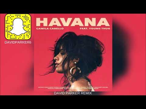 Camila Cabello - Havana ft. Young Thug (David Parker Remix)
