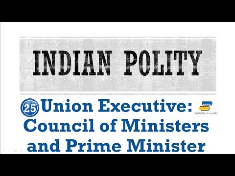 Lec 25-Union Executive:Council of Ministers and Prime Minister with Fantastic Fundas | Indian Polity