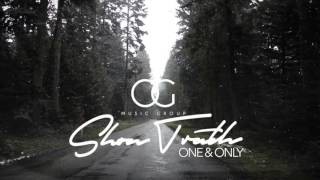 Shon Truth - One & Only