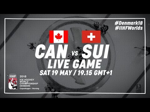 Canada - Switzerland | Live | 2018 IIHF Ice Hockey World Championship