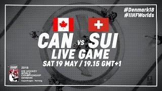Canada - Switzerland   Live   2018 IIHF Ice Hockey World Championship
