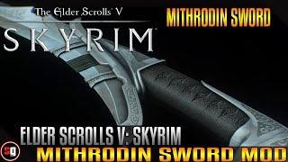 Skyrim - Mithrodin Sword Mod
