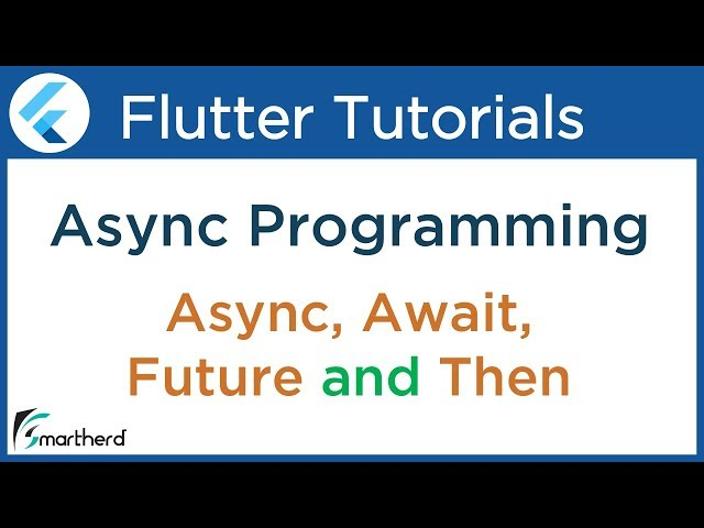 #4.4 Dart & Flutter Asynchronous Tutorial using Future API, Await, Async and Then functions