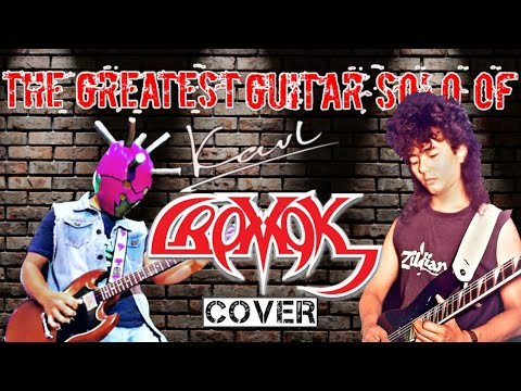 THE GREATEST GUITAR SOLO OF KARL CROMOK COVER ( LIVE )