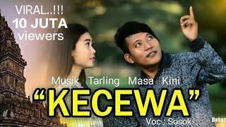Download lagu KECEWA LIRIK VOC SOSOK MUSIK TARLING MASA KINI Video Klip Asli