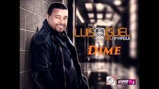 Luis Miguel del Amargue - Dime ( Bachata )